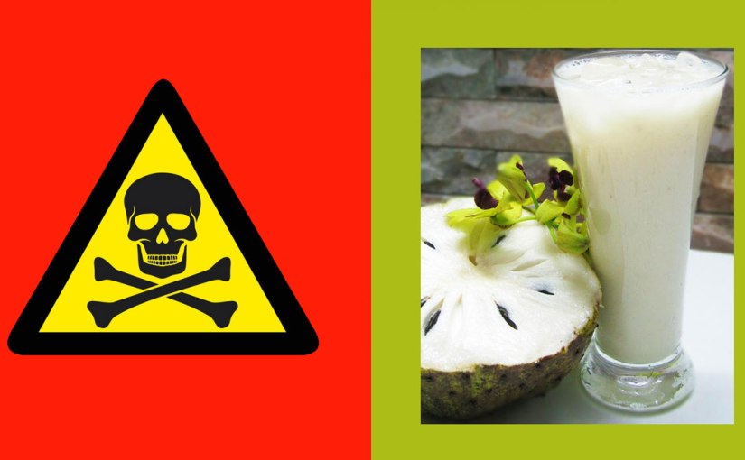 Soursop fruit = Dangerous Toxin or Cancer Cure?